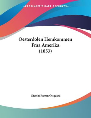 Oesterdolen Hemkommen Fraa Amerika (1853) 9781160777858