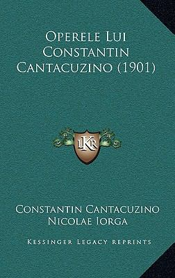 Operele Lui Constantin Cantacuzino (1901) 9781165623198