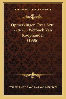 Opmerkingen Over Artt. 778-785 Wetboek Van Koophandel (1886) 9781167401442
