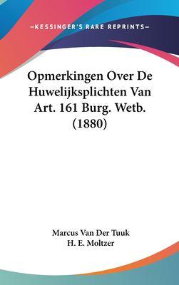 Opmerkingen Over de Huwelijksplichten Van Art. 161 Burg. Wetb. (1880) 9781162319797