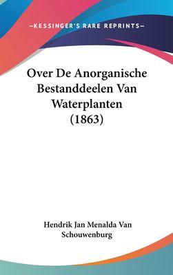 Over de Anorganische Bestanddeelen Van Waterplanten (1863) 9781162370156