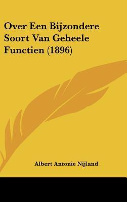 Over Een Bijzondere Soort Van Geheele Functien (1896) 9781162380506