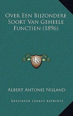 Over Een Bijzondere Soort Van Geheele Functien (1896) 9781169027466