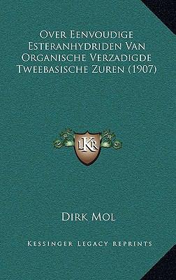 Over Eenvoudige Esteranhydriden Van Organische Verzadigde Tweebasische Zuren (1907) 9781167778087