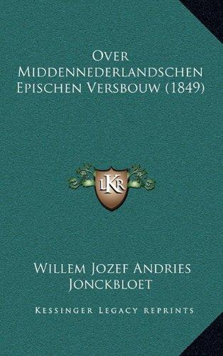 Over Middennederlandschen Epischen Versbouw (1849) 9781164866893