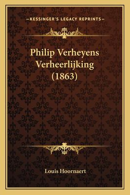 Philip Verheyens Verheerlijking (1863) 9781167411199