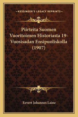 Piirteita Suomen Vuoritoimen Historiasta 19-Vuosisadan Ensipuoliskolla (1907) 9781167623455