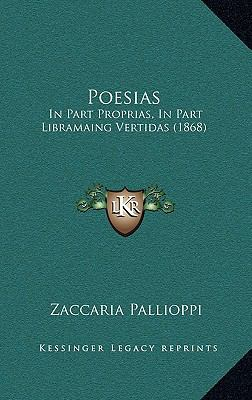 Poesias: In Part Proprias, in Part Libramaing Vertidas (1868) 9781168828019