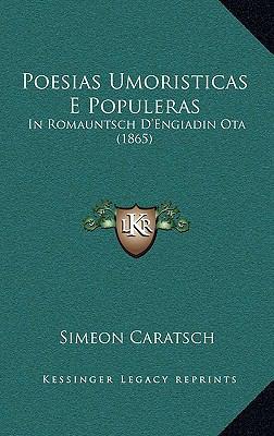 Poesias Umoristicas E Populeras: In Romauntsch D'Engiadin Ota (1865) 9781165708277