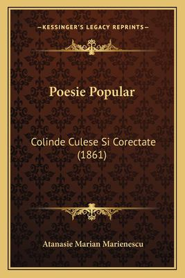 Poesie Popular: Colinde Culese Si Corectate (1861) 9781166976453