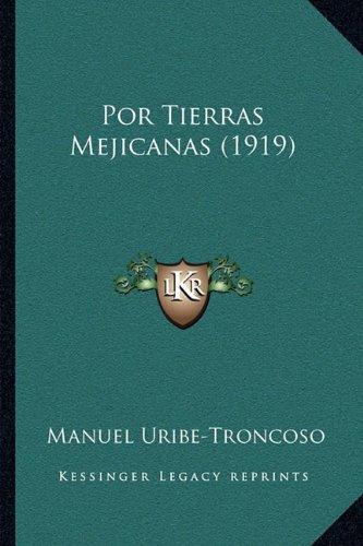 Por Tierras Mejicanas (1919) 9781164874157