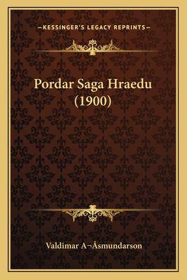Pordar Saga Hraedu (1900) 9781167457722