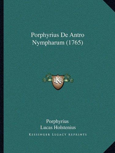Porphyrius de Antro Nympharum (1765) 9781165671946