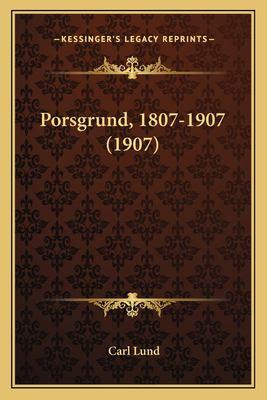 Porsgrund, 1807-1907 (1907) 9781166970451
