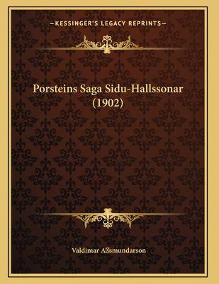 Porsteins Saga Sidu-Hallssonar (1902) 9781167367366