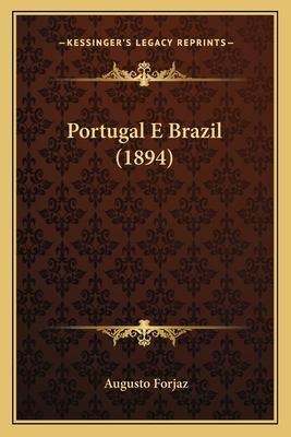 Portugal E Brazil (1894) 9781167461910