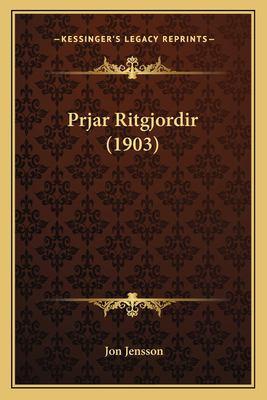 Prjar Ritgjordir (1903) 9781167395208