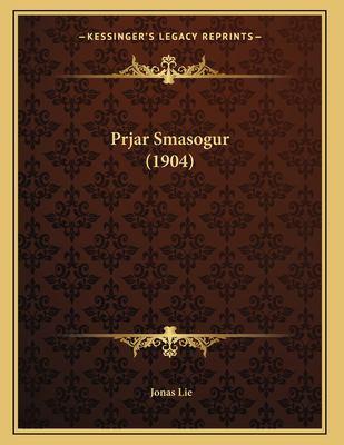 Prjar Smasogur (1904) 9781167354397