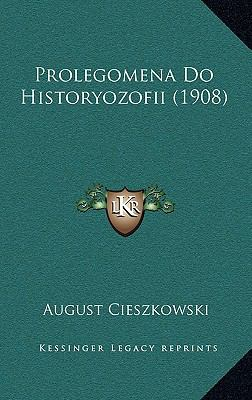 Prolegomena Do Historyozofii (1908) 9781167772894