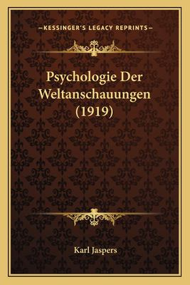 Psychologie Der Weltanschauungen (1919) 9781167678868