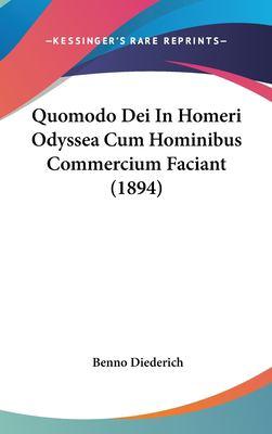 Quomodo Dei in Homeri Odyssea Cum Hominibus Commercium Faciant (1894) 9781161809664