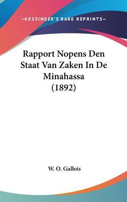 Rapport Nopens Den Staat Van Zaken in de Minahassa (1892) 9781162358413