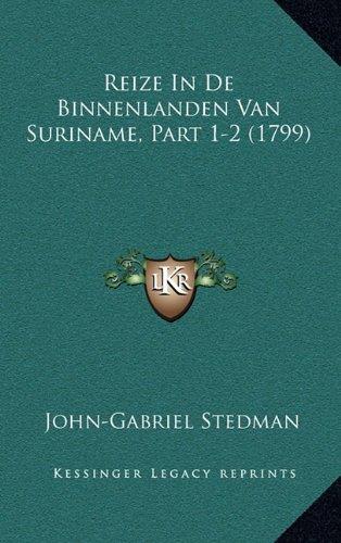 Reize in de Binnenlanden Van Suriname, Part 1-2 (1799)