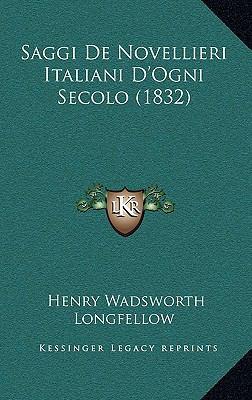 Saggi de Novellieri Italiani D'Ogni Secolo (1832) 9781167796197