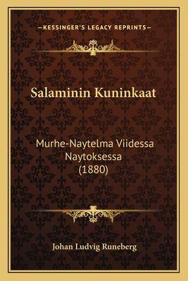 Salaminin Kuninkaat Salaminin Kuninkaat: Murhe-Naytelma Viidessa Naytoksessa (1880) Murhe-Naytelma Viidessa Naytoksessa (1880) 9781165775507