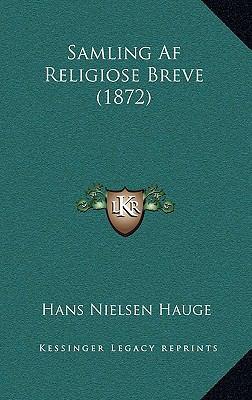 Samling AF Religiose Breve (1872) 9781167791628