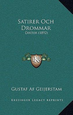 Satirer Och Drommar Satirer Och Drommar: Dikter (1892) Dikter (1892) 9781165826605
