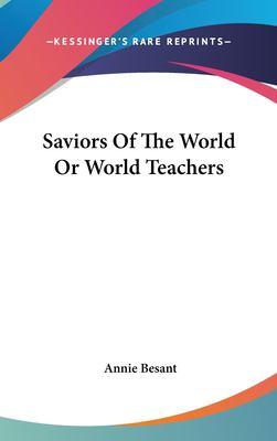 Saviors of the World or World Teachers 9781161558173