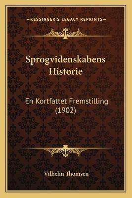 Sprogvidenskabens Historie: En Kortfattet Fremstilling (1902) 9781167442032