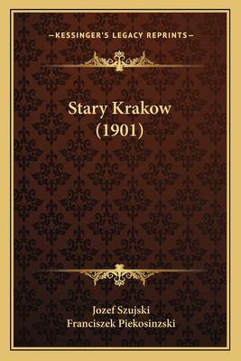 Stary Krakow (1901) 9781166972295