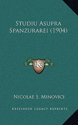 Studiu Asupra Spanzurarei (1904) 9781165719945