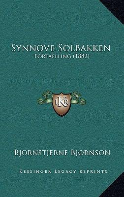 Synnove Solbakken Synnove Solbakken: Fortaelling (1882) Fortaelling (1882) 9781165829842