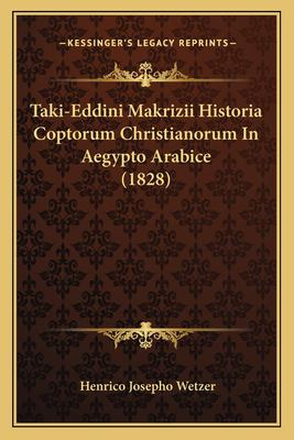 Taki-Eddini Makrizii Historia Coptorum Christianorum in Aegypto Arabice (1828) 9781168085306