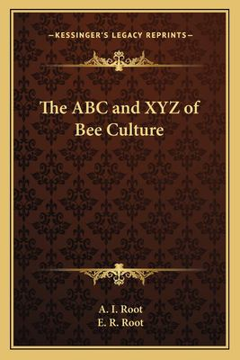 The ABC and Xyz of Bee Culture 9781162769165