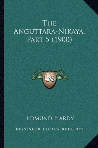 The Anguttara-Nikaya, Part 5 (1900)