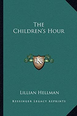 The Children's Hour 9781162754123