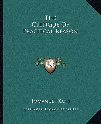 The Critique of Practical Reason 9781162691879
