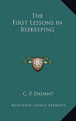 The First Lessons in Beekeeping 9781163198940