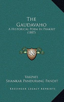 The Gaudavaho: A Historical Poem in Prakrit (1887)