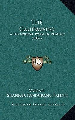 The Gaudavaho: A Historical Poem in Prakrit (1887)