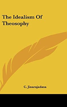 The Idealism of Theosophy 9781161562873