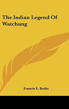 The Indian Legend of Watchung 9781161640991