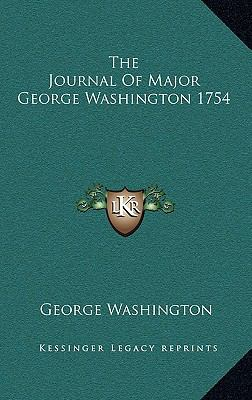 The Journal of Major George Washington 1754 9781168679277