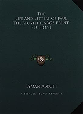 The Life and Letters of Paul the Apostle 9781169925250