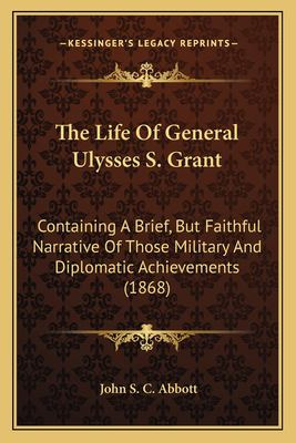 a brief history of the life of ulysses s grant Watch video ulysses s grant biographical vignette 2004-02-14t23:01:14-05:00 portraits of president ulysses s grant.