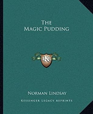 The Magic Pudding 9781162701110